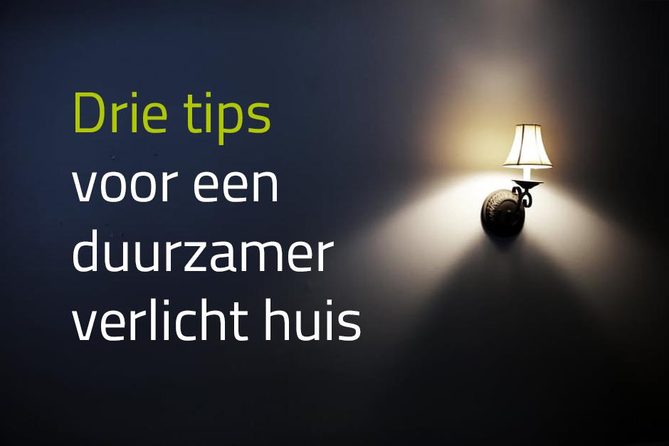 Drie tips voor een duurzamer verlicht huis - Stichting LightRec